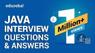 Java Interview Questions and Answers | Java Tutorial | Java Online Training | Edureka