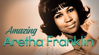 Amazing Aretha Franklin
