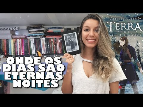 TERRA DE NOITE & FOGO (+ SORTEIO) - Desirée Gusson | Memórias de uma Leitora