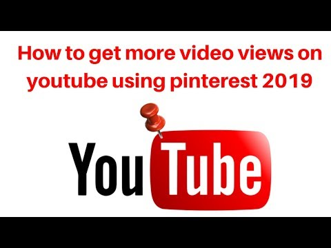 How to get more video views on youtube using pinterest 2019