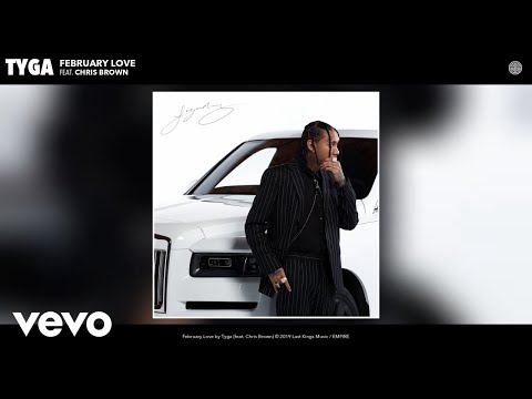 "Tyga – ""February Love"" ft. Chris Brown"