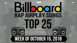Top 25 - Billboard Rap Airplay Songs | Week of October 15, 2016