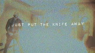 Put The Knife Away (Letra)