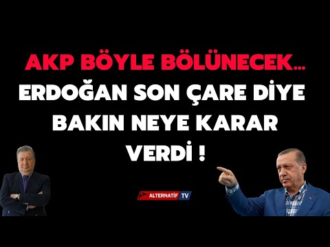 AKP BÖYLE BÖLÜNECEK...ERDOĞAN SON ÇARE DİYE BAKIN NEYE KARAR VERDİ ! (Sabahattin Önkibar-ALTERNATİF)