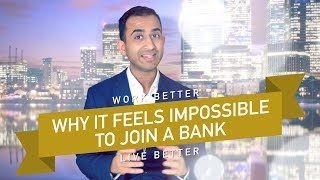 Why it FEELS IMPOSSIBLE to join a BANK! Here's what to Do