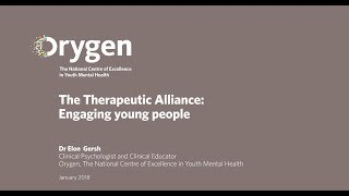 The Therapeutic Alliance: engaging young people