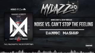 Noise vs. Can't Stop the Feeling (Dannic Mashup)
