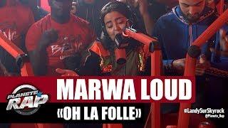 "Marwa Loud ""Oh La Folle"" #PlanèteRap"