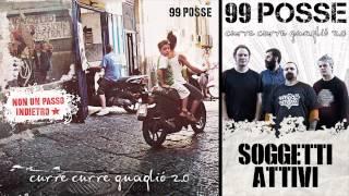99 POSSE - Soggetti Attivi - Curre Curre Guagliò 2.0
