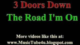 3 Doors Down - The Road I'm On (lyrics & music)