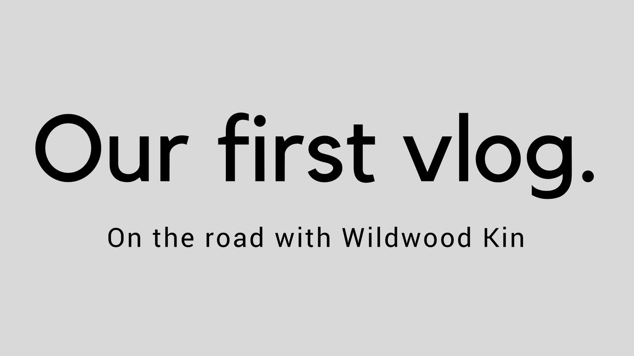 On the road with Wildwood Kin VLOG 1