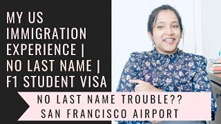 No Last Name in Passport | My Immigration Experience at US Airport | F1 Student Visa