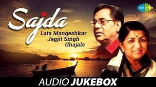 Sajda | Lata Mangeshkar & Jagjit Singh Ghazals | Audio