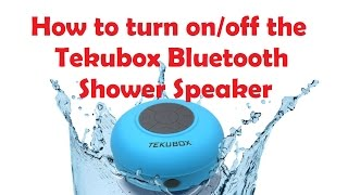 How to turn on/off the Tekubox Bluetooth Shower Speaker