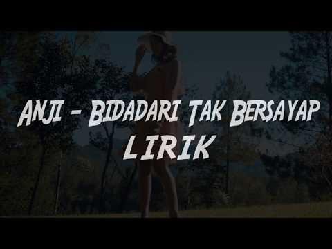 lirik lagu anji - Bidadari tak bersayap