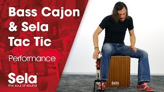 Sela Bass Cajon & Sela Tac Tic Videos 2