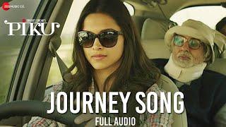 Journey Song Full Audio | Piku | Amitabh Bachchan, Irrfan