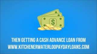 preview picture of video 'Payday Loans in Kitchener Waterloo - Short Term Loans in KW Ontario'