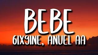 6ix9ine, Anuel Aa - Bebe     S