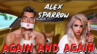 Alex Sparrow - AGAIN AND AGAIN (OFFICIAL VIDEO) - PRANKSTERS COUPLE