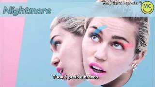 Miley Cyrus - Nightmare [Legendado] ᴴᴰ