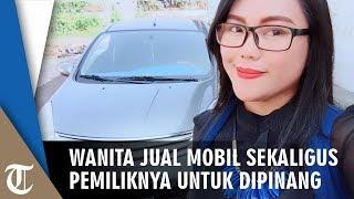 Viral Wanita Jual Mobil Sekaligus Pemiliknya Khusus untuk Pria Single