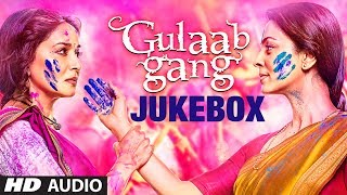 Full Songs - Jukebox - Gulaab Gang