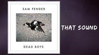 Sam Fender   That Sound (Lyrics)