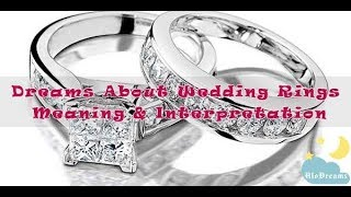 Dreams About Wedding Rings   Meaning & Interpretation