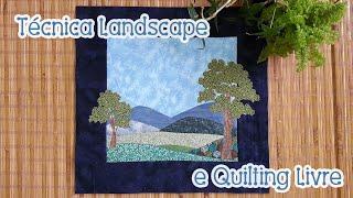 Patchwork Ao Vivo #51: Técnica Landscape E Quilting Livre