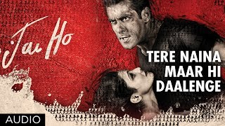 Jai Ho Song: Tere Naina Maar Hi Daalenge Full Song (Audio