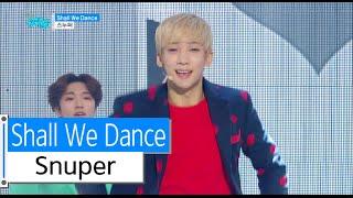 [HOT] Snuper - Shall We Dance, 스누퍼 - 셀 위 댄스, Show Music core 20151219
