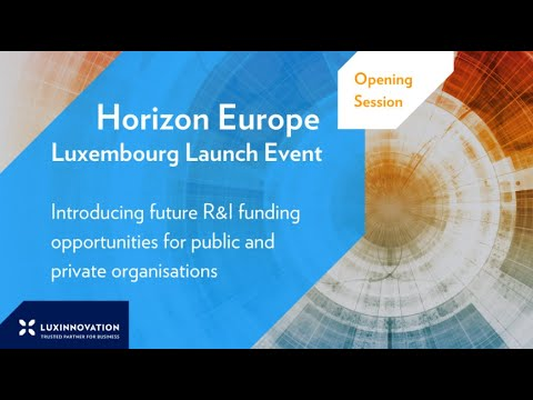 Horizon Europe Luxembourg Launch Event - Opening session