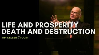 "Tim Keller: ""Life and Prosperity, Death and Destruction"" (Deuteronomy 30)"