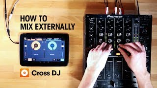 How to mix externally with Cross DJ for Android