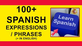 100 + Spanish Phrases, Expressions, Idioms. Learn Spanish with Pablo.