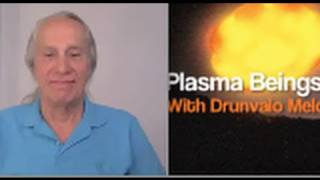 Part 2 Plasma Beings ITs with Drunvalo Melchizedek