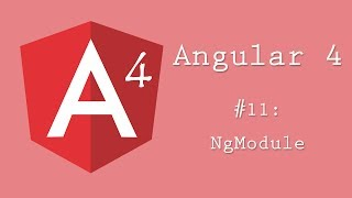 Angular 4 Tutorial 11: NgModule