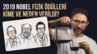 2019 Nobel Fizik Ödülleri kime ve neden verildi?