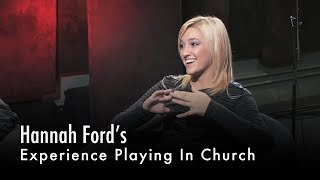 Hannah Ford's Experience Playing In Church