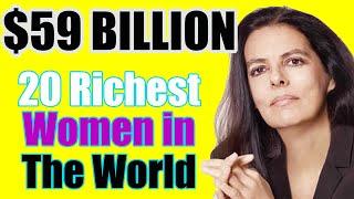 20 Richest Women in the world 2020 I Wealthiest Women in The World List 2020