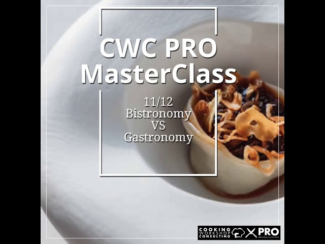 video CWC PRO MasterClass Bistronomy VS Gastronomy