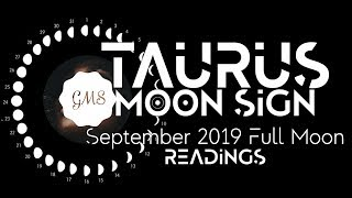 TAURUS MOON SIGN September Full Moon READINGS 2019