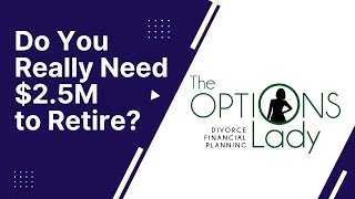 Do You Really Need $2.5M to Retire?