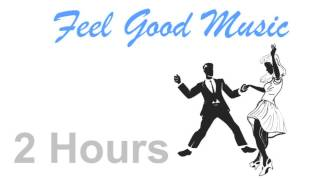 Feel Good Song & Feel Good Music: Jazz Music Feel Good Songs Playlist Mix 2014