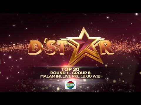SAKSIKAN D'Star Top 30 Round 1 - Group 8 Malam ini Hanya di Indosiar! - 27 Juni 2019