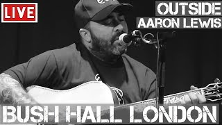 Aaron Lewis - Outside (Live & Acoustic) in [HD] @ Bush Hall, London 2011