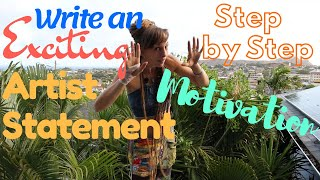 How to Write an Artist Statement: Motivational Step by Step!!
