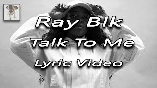 Ray Blk   Talk To Me (Lyrics On Screen Video)