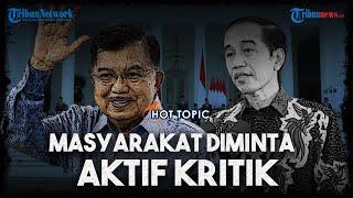 HOT TOPIC: Sindiran JK untuk Jokowi, Pertanyakan Cara Kritik Pemerintah Tanpa Dipanggil Polisi
